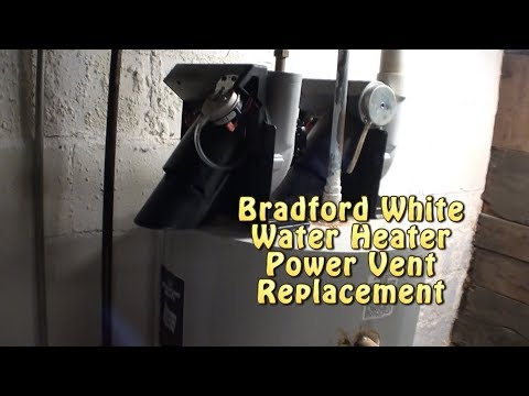 Bradford White Water Heater Power Vent replacement