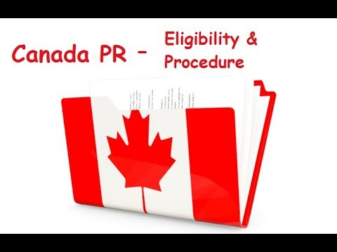 Eligibility and process to get Canada PR (Express or PNP)