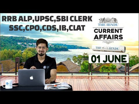 CURRENT AFFAIRS | THE HINDU |1st June 2018 | UPSC,RRB,SBI CLERK/IBPS,SSC,CLAT & OTHERS
