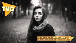 Kings of Leon & Craaze - Sex on Fire (Vijay & Sofia Zlatko Edit)