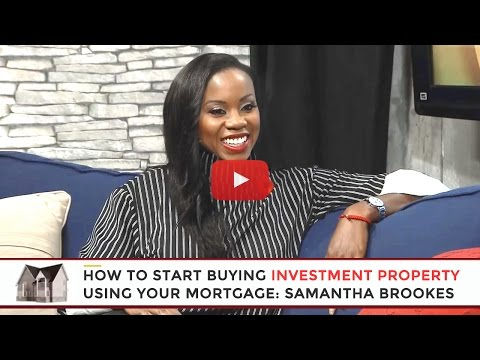 How To Buy Investment Property Using Your Mortgage: Samantha Brookes Mortgages