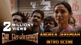 VADACHENNAI - Andrea Jeremiah Intro Scene | Dhanush | Ameer | Andrea Jeremiah | Vetri Maaran