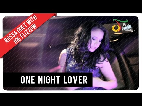 Rossa One Night Lover ( Joe Flizzow)