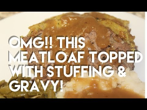 MEATLOAF topped with STUFFING & GRAVY
