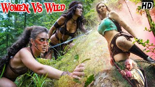Women Vs Wild - Hollywood Action Movie In English | Full Length English Adventure Movie HD