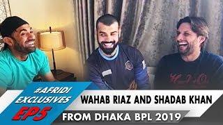 Wahab Riaz & Shadab Khan Talk To Shahid Afridi | From Dhaka BPL 2019
