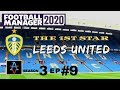 FM20 - The 1st Star: Leeds United S3 Ep9: Chance for City Revenge - Football Manager 2020 Let