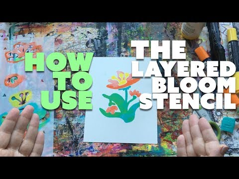 How to use the Layered Bloom Stencil