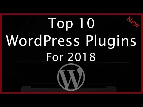 Top 10 WordPress Plugins 2018