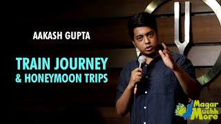 Train Journey & Honeymoon Trips | Stand-Up Comedy by Aakash Gupta