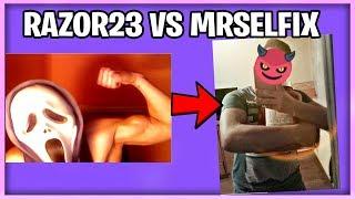 Razor23 Vs Mrselfix
