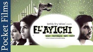 El'ayichi - A Short Film By Devashish Makhija