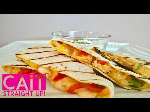 How To Make Chicken Quesadillas | Easy Recipe | Cait Straight Up