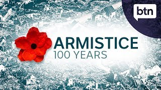 The 100th anniversary of the Armistice - Behind the News