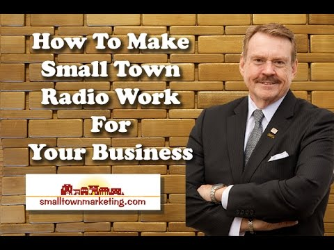 [Podcast] How to Make Small Town Radio Advertising Work For You