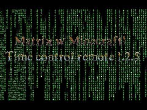 Matrix w minecrafcie ! [Minecraft Modyfikacje #9 - Time Control Remote 1.2.5]