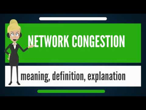 What is NETWORK CONGESTION? What does NETWORK CONGESTION mean? NETWORK CONGESTION meaning