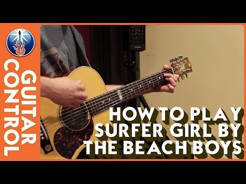 How to Play Surfer Girl by The Beach Boys
