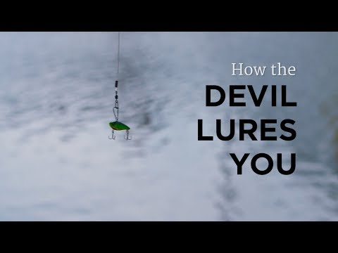 How the Devil Lures You