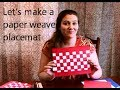 MAKE PAPER WEAVE PLACEMENT in 10 minutes