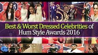 Best & Worst Dressed Celebrities of Hum Sytle Awards 2016