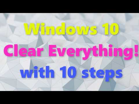 Windows 10 Clear Everything