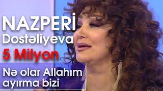 Nazpəri Dostəliyeva - Nə olar Allahım ayırma bizi (BizimləSən)