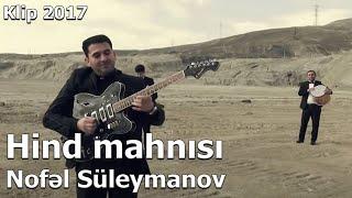 Nofel Suleymanov - Hind musiqisi / 2017