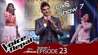 The Voice of Nepal - S1 E23  (Live Show 7)