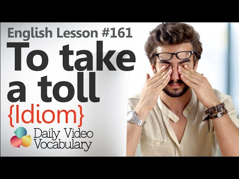 English Lesson # 161 – To take a toll on something (Idiom) - Learn English  Vocabulary.