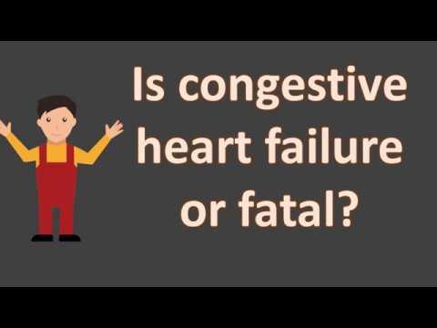Is congestive heart failure or fatal ?  | FAQS for Health