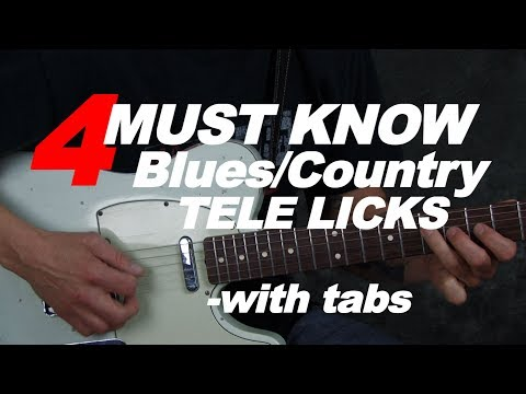 4 Smoking hot Must Know blues country Telecaster guitar licks, with tabs