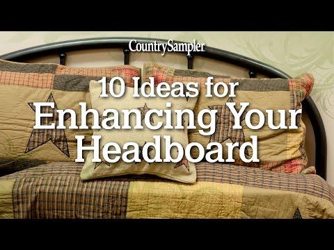 10 Ideas for Enhancing Your Headboard