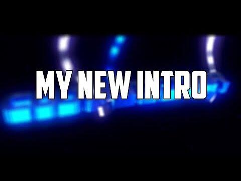My New Intro!!!!!!!