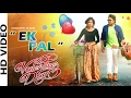 Download  Ek Pal    Valentine Special    Odia Romantic    HD Video Song MP3,3GP,MP4