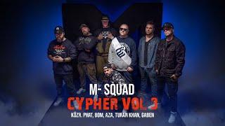 M-Squad - Cypher 3. (közr. Phat, Bom, Aza, Turan Khan, Gaben)