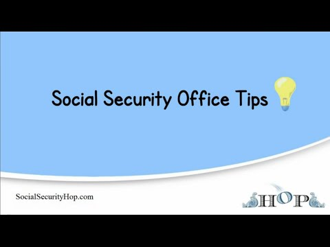 Social Security Office Tips
