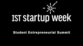 IST Startup Week 2016 - Student Entrepreneurial Summit