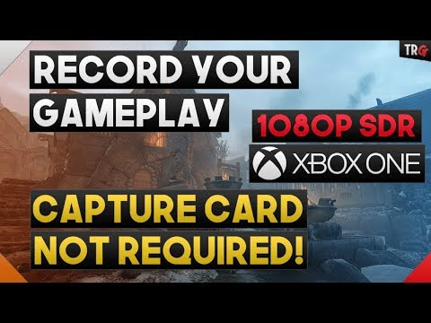 How to Record Gameplay on Xbox One WITHOUT a Capture Card!