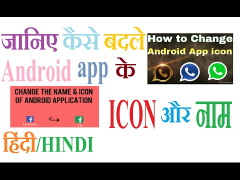 How To Change ICON or Name On Android apps