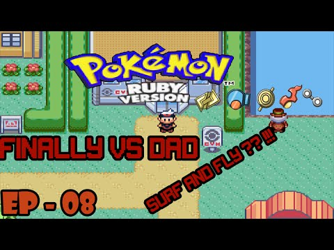 POKEMON RUBY EP:08 FINALLY VS DAD ( SURF AND FLY) PART -2