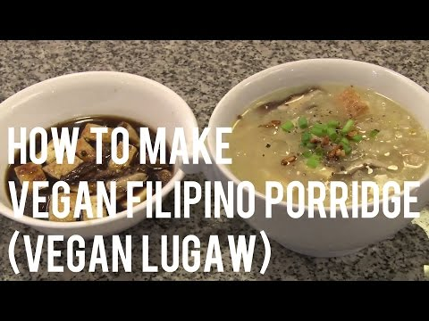 How To Make Vegan Filipino Rice Porridge (Lugaw)