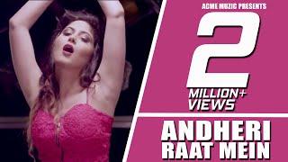 Andheri Raat Mein || King Kazi feat Viruss || New Song 2017 || Full Video || Acme Muzic