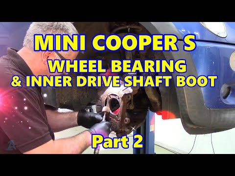 Mini Cooper S Front Wheel Bearing & Inner Drive Shaft Boot Pt2
