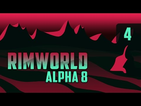 Rimworld Alpha 8 Let's Play - Heat Waves and Coolers - Part 4