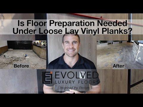 Is Floor Preparation Needed Under Loose Lay Vinyl Planks?