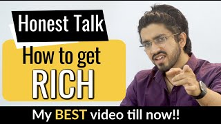 How to get Rich ? | By Aman Dhattarwal 🔥| #Honest Talk-5