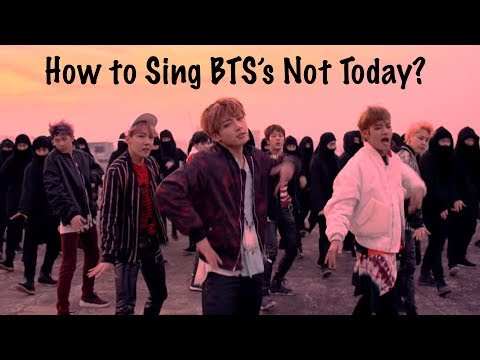 How to Sing BTS's Not Today? [detailed pronounciation breakdown] (chorus)