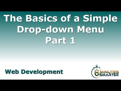 The Basics of a Simple Drop-down Menu - Part 1