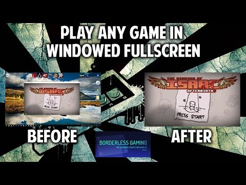 How to play any game in Windowed Fullscreen/Borderless Window mode using Borderless Gaming